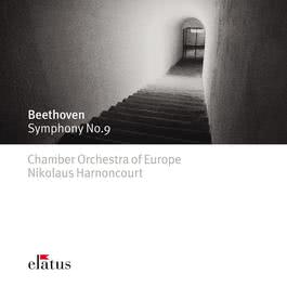 Beethoven : Symphony No.9, 'Choral'  -  Elatus 2007 Chamber Orchestra of Europe; Arnold Schoenberg Chor; Nikolaus Harnoncourt
