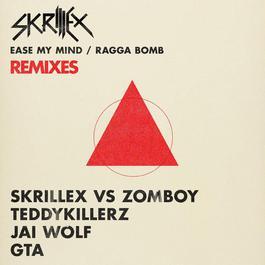 Ease My Mind v Ragga Bomb Remixes 2014 Skrillex