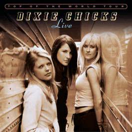 Top of the World Tour Live 2003 Dixie Chicks