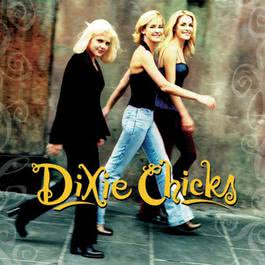 Wide Open Spaces 1998 Dixie Chicks