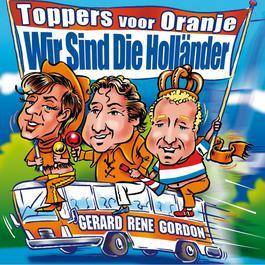 Wir Sind Die Holländer 2006 De Toppers
