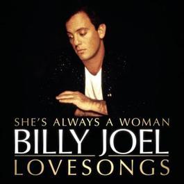 Billy Joel : She's Always A Woman : The Love Songs 2011 Billy Joel