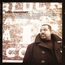 Dark End Of The Street (Album Version) 1996 Kevin Mahogany