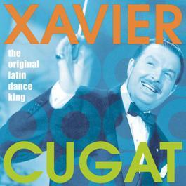 The Original Latin Dance King 2002 Xavier Cugat