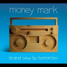 Brand New By Tomorrow 2007 Money Mark
