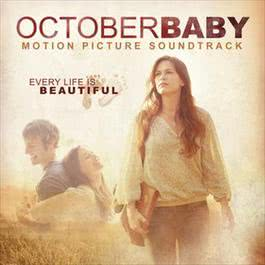 October Baby Motion Picture Soundtrack 2012 Various Artists