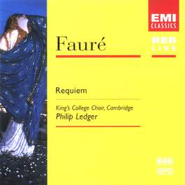 Fauré: Requiem, etc. 2007 Cambridge King's College Choir