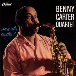 Sax A La Carter 2004 Benny Carter