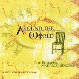 The Philippine Madrigal Singers: Around The World - A Live Concert Recording 2001 Philippine Madrigal Singers