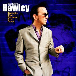 Tonight The Streets Are Ours 2007 Richard Hawley