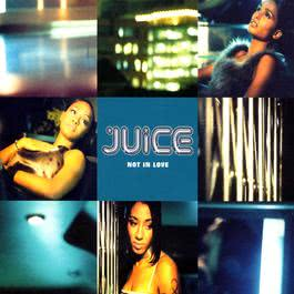 Not In Love 2003 Juice