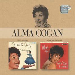 I Love To Sing/With You In Mind 2005 Alma Cogan