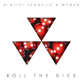 Roll the Dice [Radio Edit] 2012 Dimitri Vangelis & Wyman