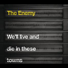 We'll Live and Die In These Towns 2008 The Enemy