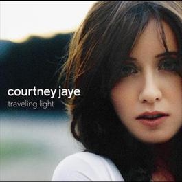 Traveling Light 2006 Courtney Jaye