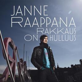 Rakkaus On Hulluus 2013 Janne Raappana