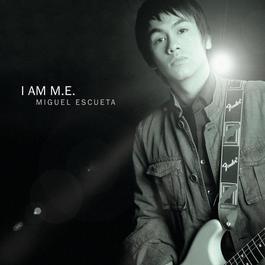 I Am M.E. 2007 Miguel Escueta