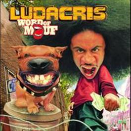 Word Of Mouf 2001 Ludacris