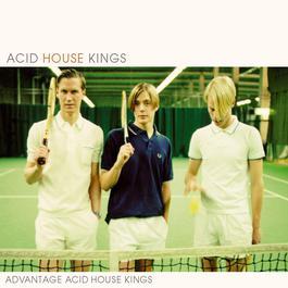 Advantage Acid House Kings 2010 Acid House Kings