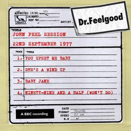 Dr Feelgood - BBC John Peel session (22nd September 1977) 2011 Dr. Feelgood