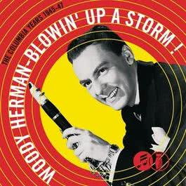 Blowin Up a Storm: The Columbia Years 2001 Woody Herman