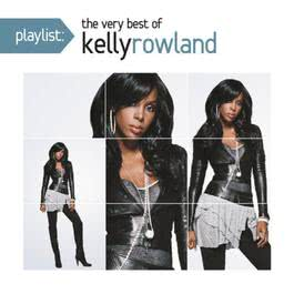 Playlist The Very Best of Kelly Rowland 2011 Kelly Rowland