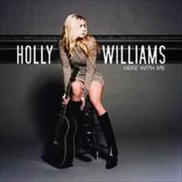 Here With Me 2009 Holly Williams