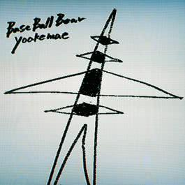 Yoakemae 2011 Base Ball Bear