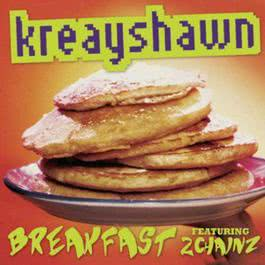 Breakfast (Syrup) (Album Version) 2012 Kreayshawn