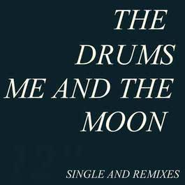 Me And The Moon 2011 The Drums