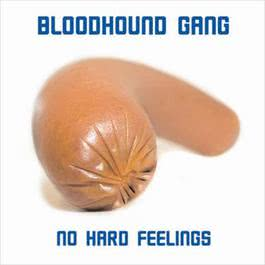 No Hard Feelings 2006 Bloodhound Gang