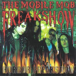 Horror Freakshow 1998 The Mobile Mob Freakshow