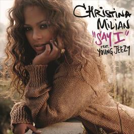 Say I 2006 Christina Milian