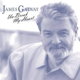Un-Break My Heart 1999 James Galway