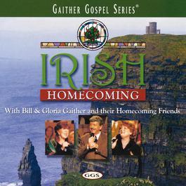 Irish Homecoming 2013 Bill & Gloria Gaither