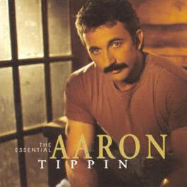 The Essential Aaron Tippin 1998 Aaron Tippin