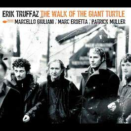 Walk Of The Giant Turtle 2003 Erik Truffaz