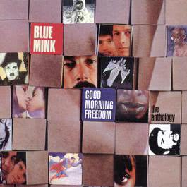 Good Morning Freedom: The Anthology 2017 Blue Mink