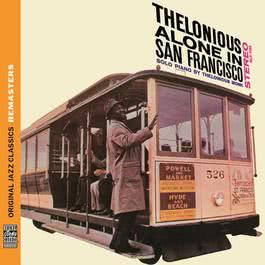 Thelonious Alone in San Francisco [Original Jazz Classics Remasters] 2011 Thelonious Monk