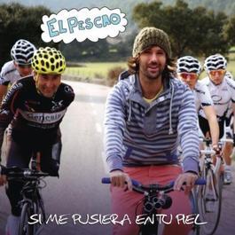 Si Me Pusiera En Tu Piel 2012 El Pescao