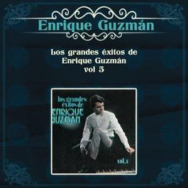 Los Grandes Exitos de Enrique Guzmán - Volúmen Cinco 2012 Enrique Guzman