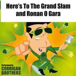 Here's To The Grand Slam and Ronan O Gara 2009 Corrigan Brothers