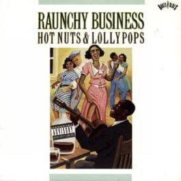 Raunchy Business: Hot Nuts & Lollypops 1993 Various Artists