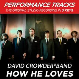 How He Loves (Performance Tracks) - EP 2009 David Crowder Band