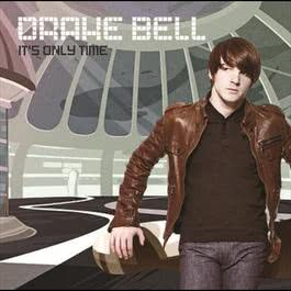 It's Only Time 2006 Drake Bell
