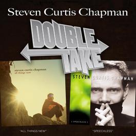 Double Take - Steven Curtis Chapman 2006 Steven Curtis Chapman