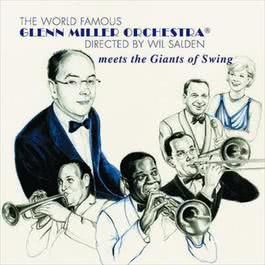 Meets The Giants Of Swing 2005 The Glenn Miller Orchestra