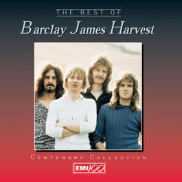 Centenary Collection: The Best Of Barclay James Harvest 2003 Barclay James Harvest