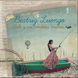 Bela Y Sus Moskitas Muertas 2011 Beatriz Luengo