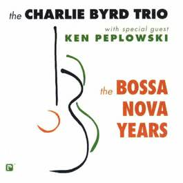 The Bossa Nova Years 1991 Charlie Byrd